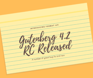 Gutenberg 4.2 RC Released!