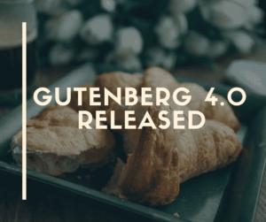 Gutenberg 4.0 released