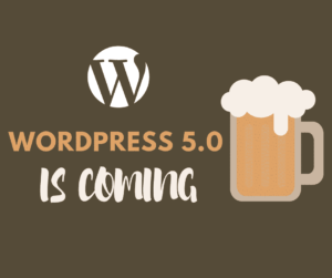 WordPress 5.0 is coming