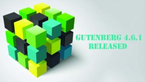 Gutenberg 4.6.1 is Released