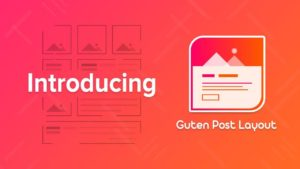 Introducing Guten Post Layout Plugin – WordPress Post Layout
