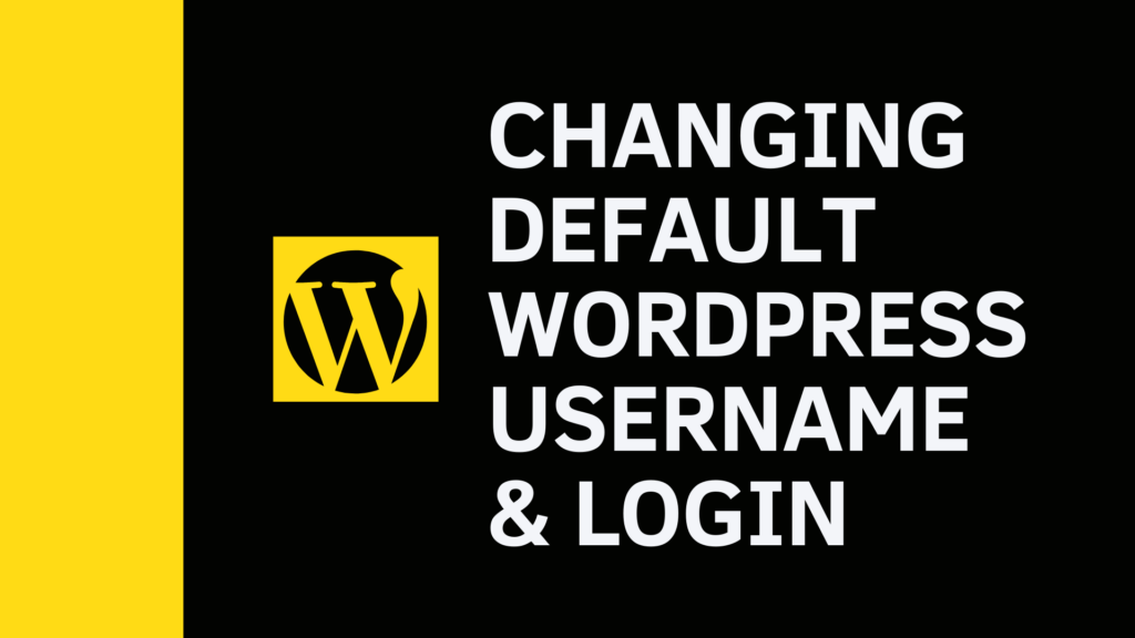 Change Default WordPress Username & Login URL.