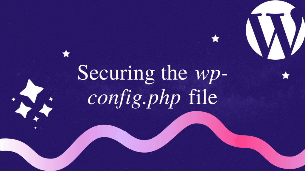 best security tips for WordPress.Secure the wp-config.php file.