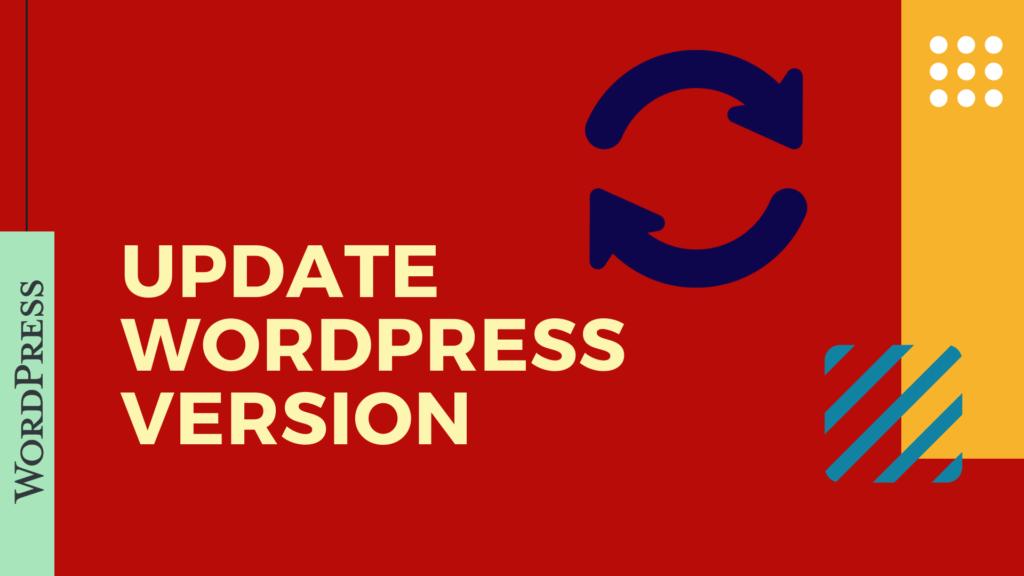 best security tips for WordPress. Update WordPress Version.