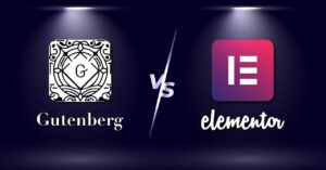 Gutenberg Vs Elementor: Which One is the Best WordPress Page Builder?