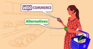 6 Best WooCommerce Alternatives for WordPress & eCommerce